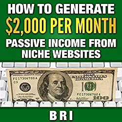 How to Generate $2000 Passive Income from Niche Websites
