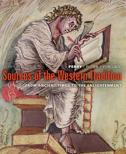 Sources Of the Western Tradition Volume One Seventh Edition (Marvin Perry Sources Of The Western Tradition)