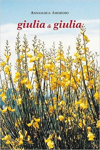 Risultati immagini per giulia & giulia libro Annamaria Amoroso immagine
