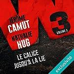 Le calice jusqu'à la lie (W3 3) | Jérôme Camut,Nathalie Hug