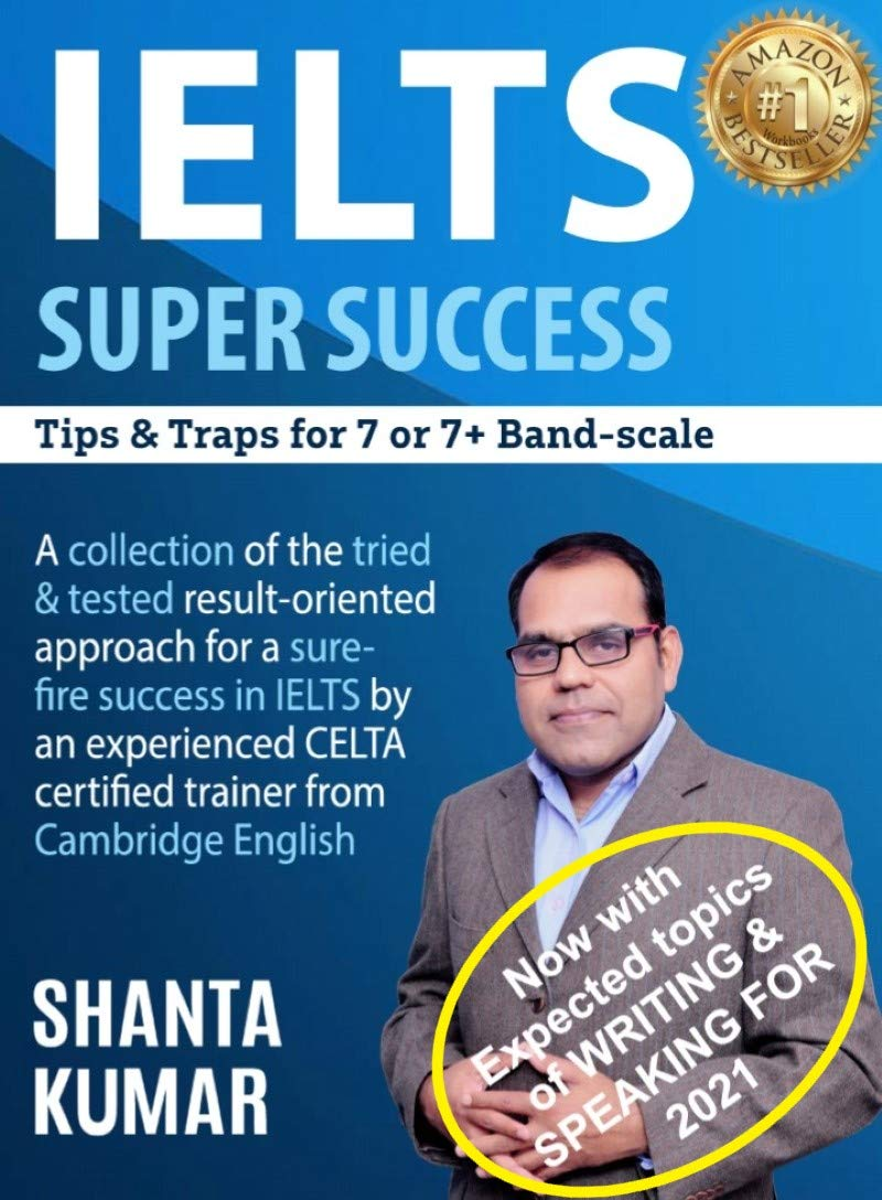 IELTS SUPER SUCCESS : Tips & Traps For 7 & 7+ Band-Scale, ielts academic or general training book 2020 for the reading, writing, speaking and listening