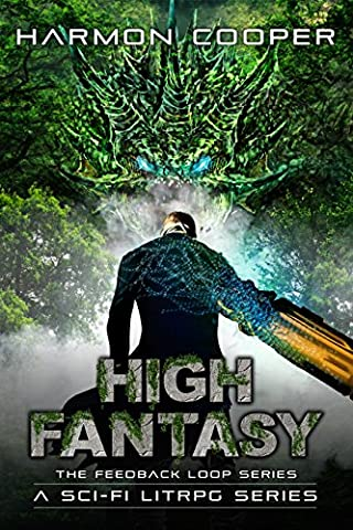 High Fantasy: (Book Three) (Sci-Fi LitRPG Series) (The Feedback Loop 3) (Video Game Maker Books)