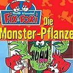 Die Monster-Pflanze (Fix & Foxi 2) | Rolf Kauka