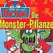 Die Monster-Pflanze (Fix & Foxi 2)   Rolf Kauka