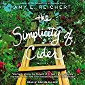 The Simplicity of Cider Audiobook by Amy E. Reichert Narrated by Rachel Dulude
