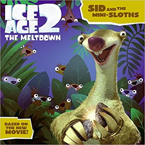 Ice Age 2: Sid and the Mini-Sloths (Ice Age 2, The Meltdown)