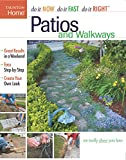 Patio Designs Patios and Walkways (Do It Now Do It Fast Do It Right)