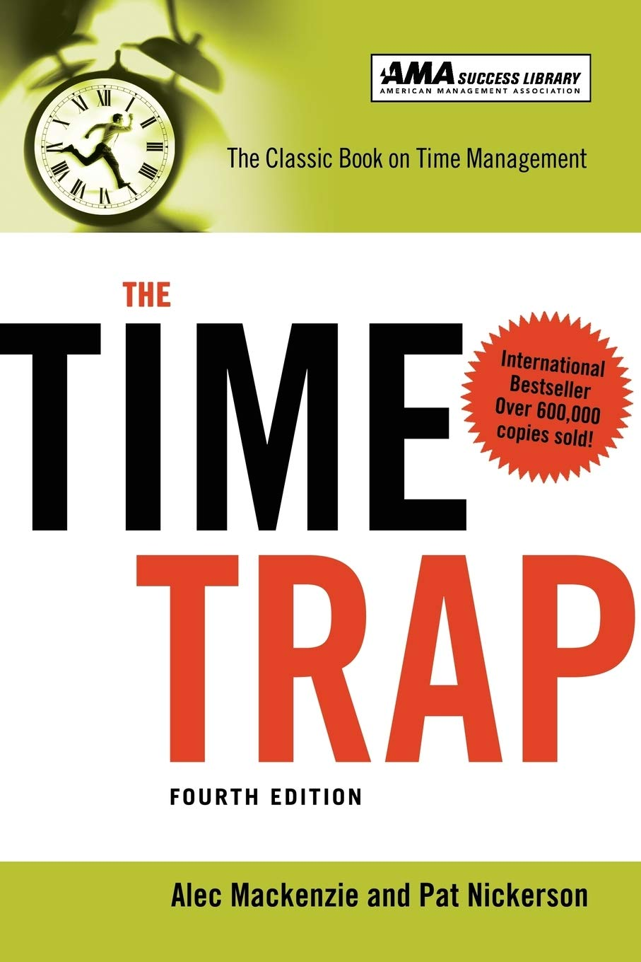 The Time Trap The Classic Book On Time Management Mackenzie Alec Nickerson Pat 9780814413388 Amazon Com Books