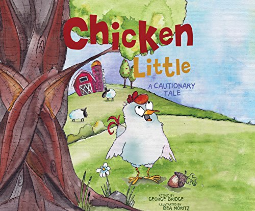 Chicken Little: A Cautionary Tale