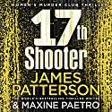 17th Shooter: Women's Murder Club, Book 17 Audiobook by James Patterson Narrated by To Be Announced