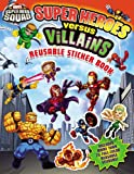 Super Hero Squad: Super Heroes Versus Villains Reusable Sticker Book, Ramona Finch, 0316084859