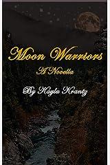 The Moon Warriors: A Novella Kindle Edition