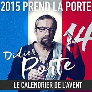 2015 prend la Porte - Le calendrier de l'avent du 16 au 31 juillet 2015 Performance