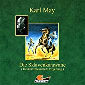 In Sklavenfesseln (Die Sklavenkarawane 1) | Karl May, Kurt Vethake