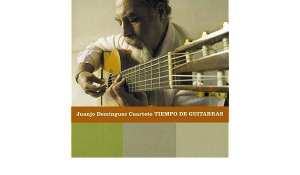 Tiempo De Guitarras by Juanjo Dom??nguez Cuarteto : Juanjo Dom ...