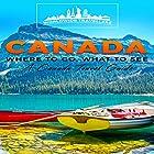 Canada: Where to Go, What to See: A Canada Travel Guide Hörbuch von  Worldwide Travellers Gesprochen von: Paul Gewuerz
