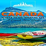 Canada: Where to Go, What to See: A Canada Travel Guide |  Worldwide Travellers