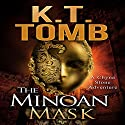 The Minoan Mask: Chyna Stone Adventure, Book 1 Audiobook by K.T. Tomb Narrated by Heather Ross