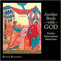 Book Another Brush with God: Further Conversations about Icons by Peter Pearson (2009-10-01)