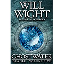 Ghostwater (Cradle Book 5)