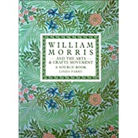 William Morris and The Arts and Crafts Movement: A Design Source Book