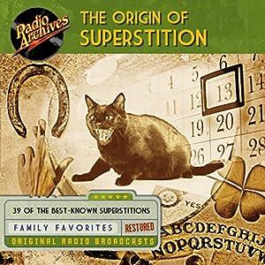 The Origin of Superstition Radio/TV Program