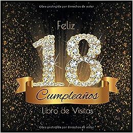 Feliz 18 Cumpleaños Libro de Visitas: Libro de Firmas Evento ...