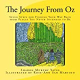img - for The Journey From Oz: Seven Steps for Finding Your Way Back from Places You Never Intended to Be book / textbook / text book