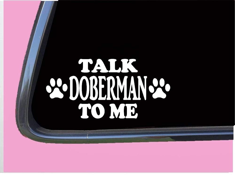 Talk Doberman To Me TP 715 Dog Sticker 8 decal pinscher dobie ear crop training