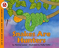Snakes Are Hunters (Let's Read And Find Out