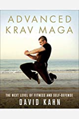 Advanced Krav Maga: The Next Level of Fitness and Self-Defense Kindle Edition