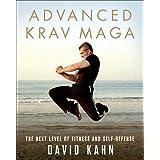 Advanced Krav Maga: The Next Level of Fitness and Self-Defense