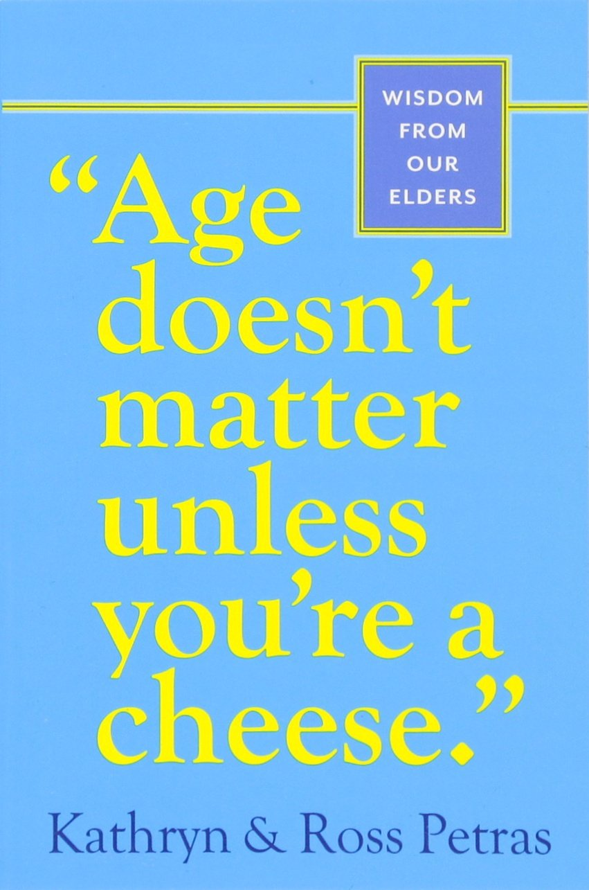 Age Doesnt Matter Unless Youre a Cheese