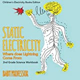 where does electricity come from - Static Electricity (Where does Lightning Come From): 2nd Grade Science Workbook | Children's Electricity Books Edition