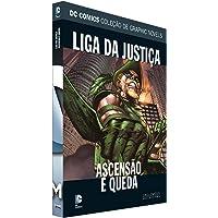 Dc Graphic Novels. Liga da Justiça. Ascensão e Queda