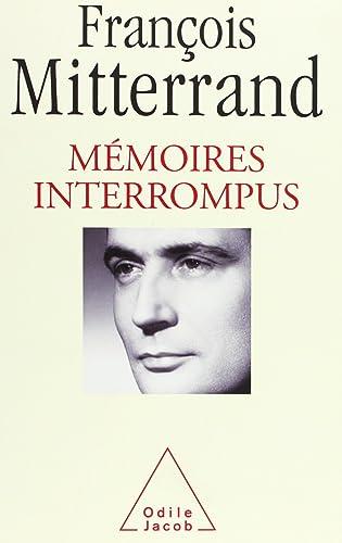 François Mitterrand - Mémoires interrompus
