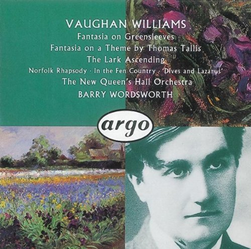 "Vaughan Williams: Fantasia on Greensleeves; Fantasia on a Paper by Thomas Tallis; The Lark Ascending; Norfolk Rhapsody No. 1; In the Fen Country""; Five Variants of Dives and Lazarus"