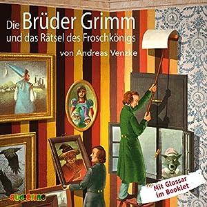 Die Brüder Grimm und das Rätsel des Froschkönigs Hörbuch