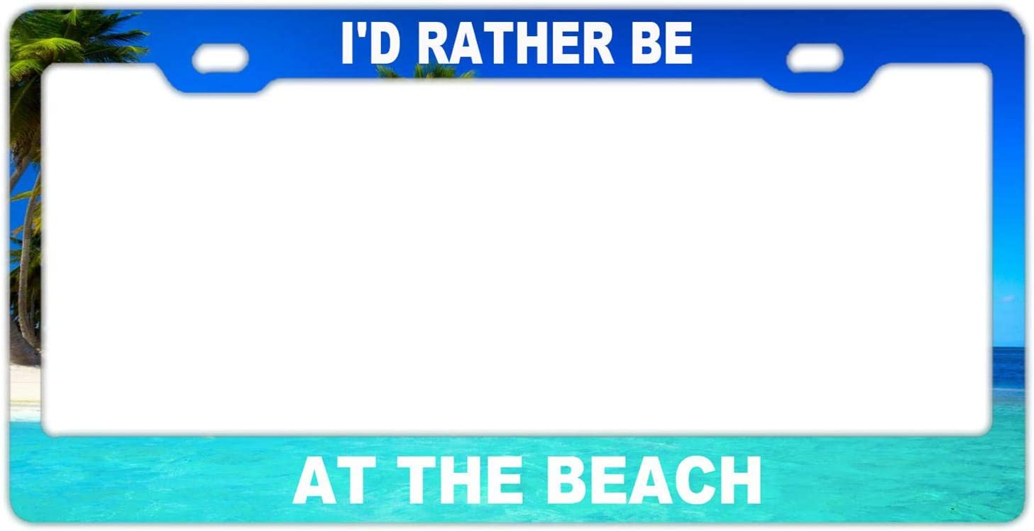 AMZ Decorative Frames Id Rather Be at The Beach License Plate Frame Black Stainless Steel Car Tag Frame License Plate Cover Holder for US Vehicles