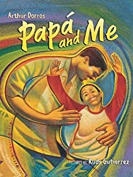 Papa and Me (Pura Belpre Honor Books - Illustration Honor)