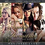 Twelve Months of Romance (May, June, July, August): Twelve Months of Romance Boxed Set, Book 2 | Margaret Lake