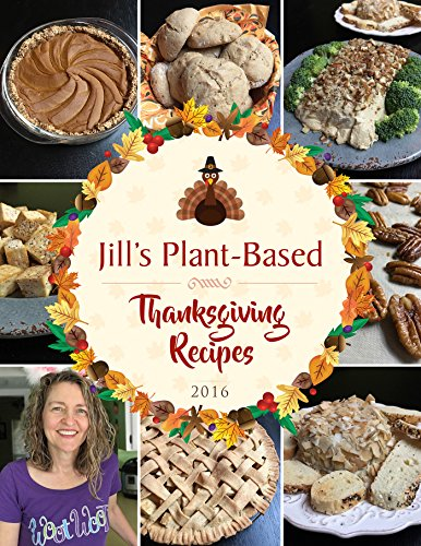 Jill's Plant-Based Thanksgiving Recipes by Jill McKeever