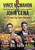 Vince McMahon and John Cena: Hall Of Fame Tag Team Champions (Two Book Bundle): Ruthless Aggression: The King Of Pro Wrestling and The Doctor Of Thuganomics: You Can't See Me