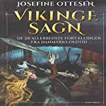Vikingesagn: De 20 allerbedste fortællinger fra Danmarks Oldtid | Josefine Ottesen