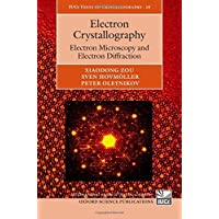 Electron Crystallography: Electron Microscopy and Electron Diffraction (International Union of Crystallography Texts on Crystallography)
