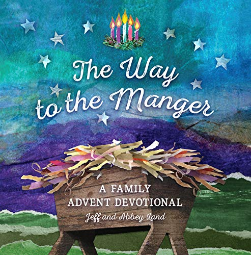 Family Advent Prayer - The Way to the Manger: A Family Advent Devotional