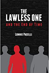 The Lawless One and the End of Time (The Lawless One Series) Paperback