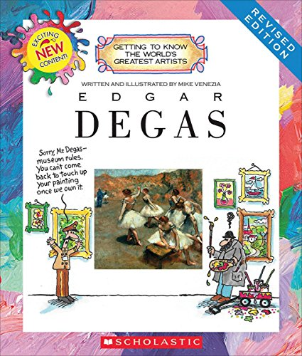 Edgar Degas (Revised Edition) (Getting to Know the World's Greatest Artists)