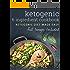 6 Ingredient Ketogenic Cookbook: 50 Recipes, Made in 20 Minutes (Elizabeth Jane Cookbook)