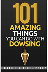101 Amazing Things You Can Do With Dowsing Paperback
